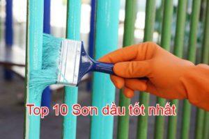 Top 10 Hãng Sơn Dầu Tốt Nhất